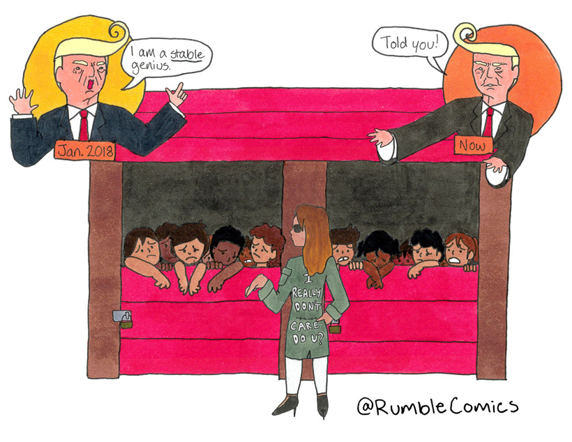 Trump: I am a STABLE genius (with migrant children locked in a stable). Melainia: I really don't care, do you?